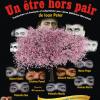 """Spectacolul """"Un être hors pair"""" /""""Un om de milioane"""",  la OFF Theater din Viena"""
