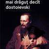 """În curând în librării: """"mai drăguț decît Dostoievski"""", de Nora Iuga și Angela Baciu"""