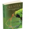 """""""Creaţia: un apel pentru salvarea vieţii pe Pământ"""", de Edward O. Wilson"""