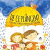 """Editura Cartea Copiilor lansează, """"De ce plângem?"""", cartea care vorbește despre plâns pe înţelesul celor mici"""