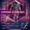"""Expune-ți viziunea în """"StudentFest"""""""