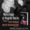 """Nora Iuga şi Angela Baciu despre """"mai drăguţ decît dostoievski"""", la Sibiu"""