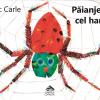 """Editura Cartea Copiilor lansează un nou titlu semnat de Eric Carle: """"Păianjenul cel harnic"""""""