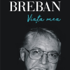 """Un nou volum de Nicolae Breban, la Polirom: """"Viaţa mea"""""""