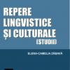 """Lansare de carte:""""""""Repere lingvistice și culturale"""", de Camelia Zăbavă"""