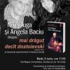 """Nora Iuga şi Angela Baciu lansează """"mai drăguţ decît dostoievski"""",  la Galaţi"""