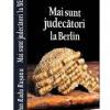 """Lansarea volumului """"Mai sunt judecători la Berlin"""" de Dan Radu Rușanu, la BCU"""
