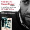 """Bogdan-Alexandru Stănescu despre """"Copilăria lui Kaspar Hauser"""", la București"""