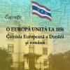 """Expoziția """"O Europă unită la 1856. Comisia Europeană a Dunării și românii"""", la Galați"""