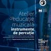 Atelier de educație muzicală – instrumente de percuție