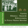 """Conferința """"Familia Bibescu – Basarab Brâncoveanu în Primul Război Mondial II"""""""