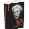 "Mark Twain – ""Capitole din autobiografia mea"""