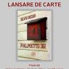 """Lansare de carte: """"Palmetto 361"""" de Silviu Buzan"""