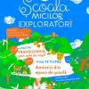 Școala Micilor Exploratori se încheie cu două evenimente speciale