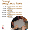 """Atelier de manufacturat hârtia, la Casa Memorială """"Tudor Arghezi – Mărțișor"""""""