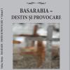 """""""Basarabia – destin şi provocare"""", vol.I, autor Galina Martea"""
