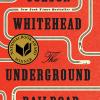"""Cea mai bună carte de ficţiune a anului 2016, """"The Underground Railroad"""" de Colson Whitehead, va fi publicată de Editura Humanitas Fiction"""