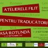 Traducători din zece țări se reunesc la Atelierele FILIT