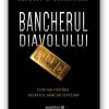 """Bancherul Diavolului . Cum am distrus secretul bancar elvețian"" de Bradley C. Birkenfeld"
