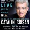 Cătălin Crișan aniversează 30 de ani de carieră printr-un concert extraordinar, la Sala Palatului