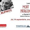 """Lansare de carte: """"Mort în Patagonia"""", de Daniel Vighi"""
