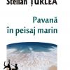 """""""Pavană în peisaj marin"""", de Stelian Țurlea – ediția a doua"""