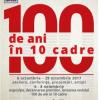 """""""100 de ani în 10 cadre"""""""