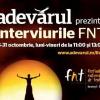 Interviurile FNT – la Adevărul Live