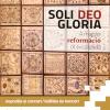 "Expoziția ""Soli Deo Gloria – 500 de ani de la reforma protestantă"""