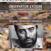 "Bogdan-Alexandru Stănescu, invitat la ""Observator Lyceum"""