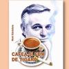 """Lansarea volumelor """"Cafea și fum de țigară"""" și """"Hoinar de suflet halandala"""" de Roni Căciularu – seară literară cu participarea criticului Răzvan Voncu, la ICR Tel"""