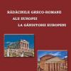 """""""Rădăcinile greco-romane ale Europei la gânditorii europeni"""", de Stella Priovolou"""