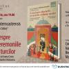 """Lansarea primei ediții în limba română a """"Tratatului despre obiceiurile, ceremoniile și infamia turcilor"""", de Georg Captivus Septemcastrensis"""
