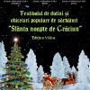 """Festivalul de datini și obiceiuri populare de sărbători """"Sfânta noapte de Crăciun""""- ediția a VIII-a"""