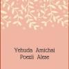 """Punți între două culturi: lansarea volumului """"Poezii alese"""" de Yehuda Amichai,  la  ICR Tel Aviv"""