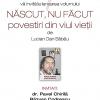 """Prezentarea volumului """"Născut, nu făcut. Povestiri din viul vieţii"""", de Lucian Dan Săbău"""