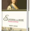 """Volumul """"ECATERINA CEA MARE. PORTRETUL UNEI FEMEI"""", de Robert K. Massie este disponibil pentru precomandă"""