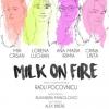 """""""MILK ON FIRE"""", la Teatrul Arte dell'Anima"""