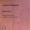 """Expoziţie retrospectivă Mihai Horea """"Equinox"""""""