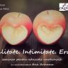 """Conferință pe tema """"Sexualitate. Intimitate. Erotism"""", cu Ana Armanu"""