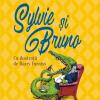 """Eveniment editorial: """"Sylvie şi Bruno"""", traducere în premieră din opera lui Lewis Carroll"""