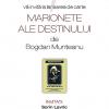 """Prezentarea volumului """"Marionete ale destinului"""", de Bogdan Munteanu"""
