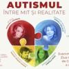 """Atelier de dezbateri şi idei: """"Autismul – între mit şi realitate"""""""