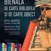 """""""Bienala de Carte Bibliofilă și de Carte-Obiect"""", la MNLR"""