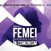 Conferinţă despre destinele femeilor în comunism, la sediul ICR
