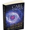 """""""Miliarde și miliarde: gânduri despre viață și moarte în pragul mileniului"""", de Carl Sagan"""