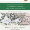 """Conferinţa """"Geografia antică şi primele atlase europene"""", la Muzeul Hărţilor"""