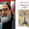 """""""Etnogeneză şi ţuică"""", pentru mai buna înţelegere a istoriei zbuciumate a poporului român, de Vintilă Mihăilescu"""