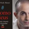 """Următorul stadiu al evoluţiei: """"Homo deus. Scurtă istorie a viitorului"""", de Yuval Noah Harari, la Polirom"""