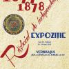 """Expoziția """"Războiul de Independență 1877-1878"""""""